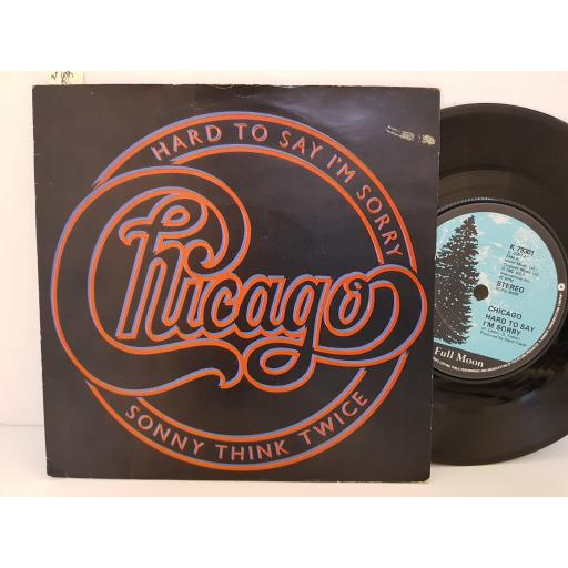 "CHICAGO - hard to say im sorry/ sonny think twice. K79301, 7"" single"