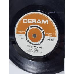 "WHITE PLAINS - when you are a king. DM333, 7"" single."