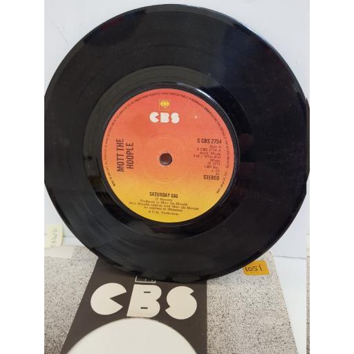 "MOTT THE HOOPLE - saturday gig. SCBS2754, 7"" single"