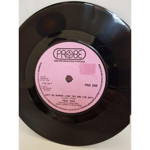 "FOUR TOPS - ain't no woman (like the one i've got). PRO586, 7"" single"