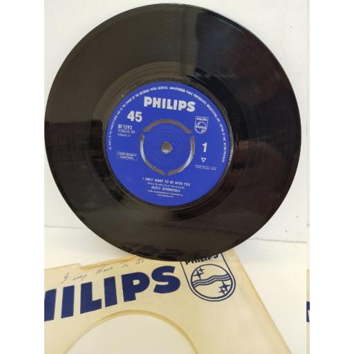 "DUSTY SPRINGFIELD - i only want to be with you/ once upon a time. BF1292, 7"" single"