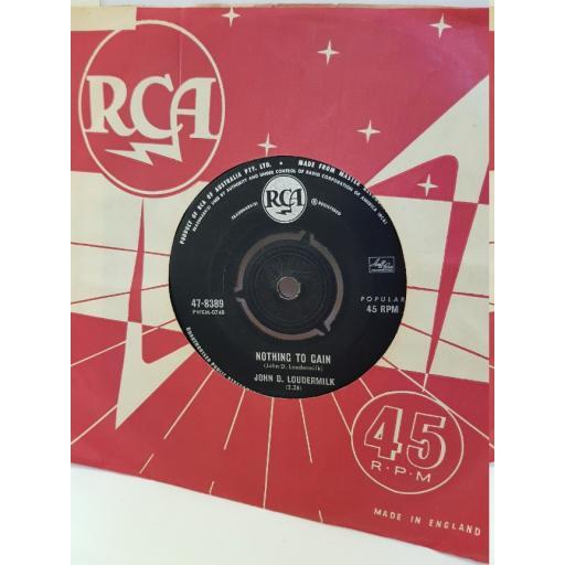 "JOHN D. LOUDERMILK - nothing to gain. 478389, 7"" single"