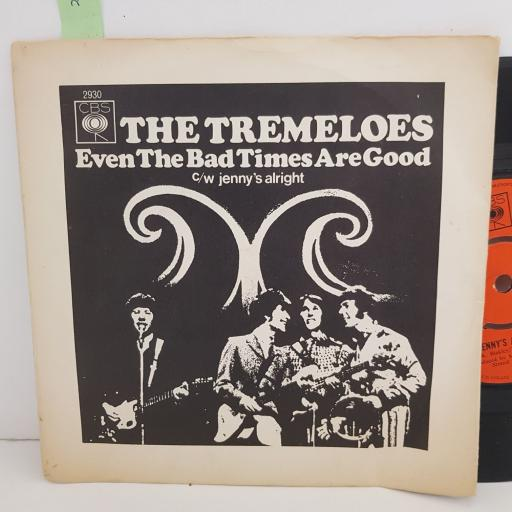 """THE TREMELOES even the bad times are good. Jenny's alright. 7"""" VINYL. CBS2930"""