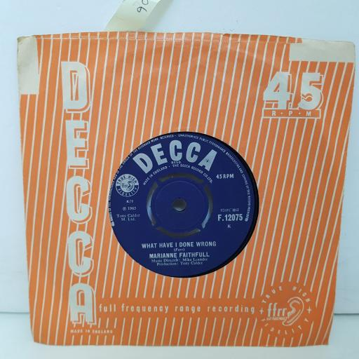 "MARIANNE FAITHFULL what have i done wrong. come and stay with me. 7"" vinyl. F12075"