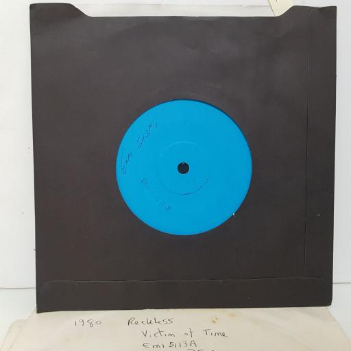 """RECKLESS Victim of time. ONE SIDED DEMO PRESSING. 7"""" VINYL. EMI5113"""