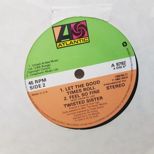 """TWISTED SISTER you can't stop rock n roll. let the good times roll. fell so fine. 7"""" VINYL. A9792"""