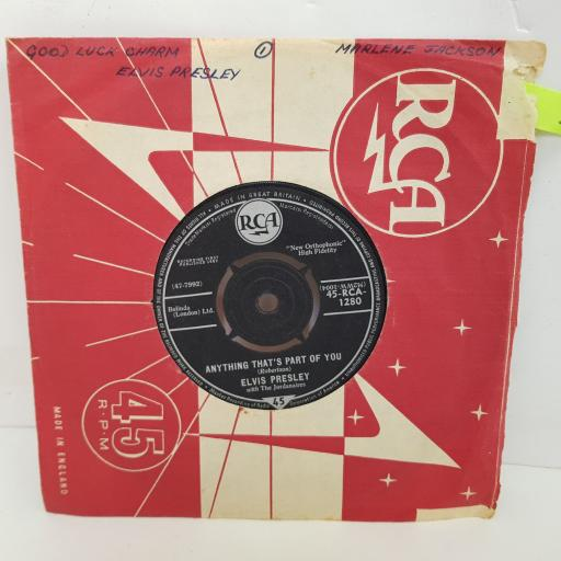 ELVIS PRESLEY Anything that's part of you, Goodluck charm. 7 inch single vinyl. RCA1280