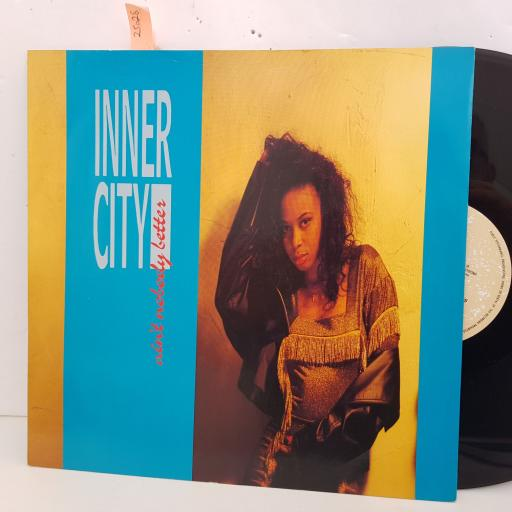 "INNER CITY ain't nobody better 3 track 12"" vinyl SINGLE. TENX252"