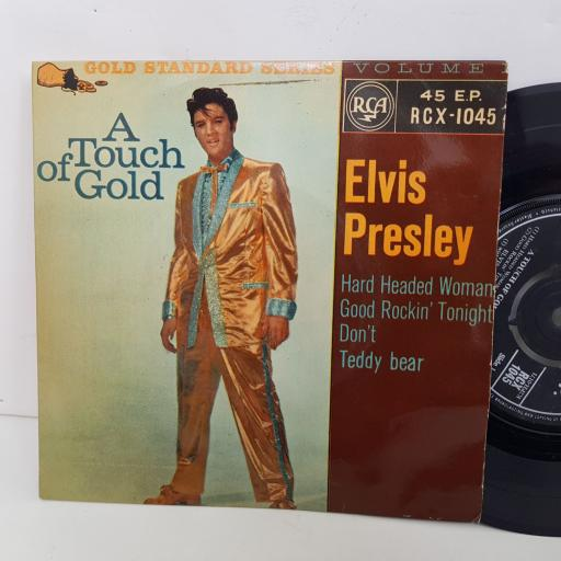 ELVIS PRESLEY a touch of gold, Hard headed woman, Good rockin' tonight, Don't, Teddy bear. 7 inch single vinyl. RCX1045