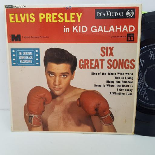 ELVIS PRESLEY in kid Galahad, six great songs. King of the whole wide world, This is living, Riding the rainbow, Home is where the heart is, I got lucky, A whistling tune. 7 inch single vinyl. RCX7106