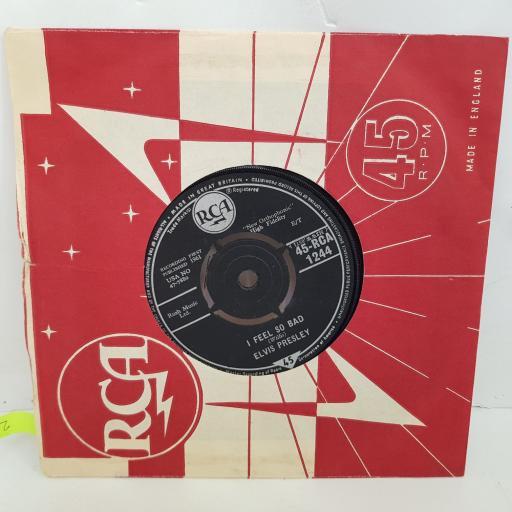 ELVIS PRESLEY I feel so bad, Wild in the country. 7 inch single vinyl. RCA1244