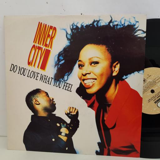 "INNER CITY do you love what you feel. 3 track 12"" vinyl SINGLE. TENX273"