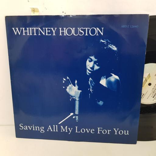 "WHITNEY HOUSTON saving all my love for you. 3 track 12"" vinyl SINGLE. ARIST12640"