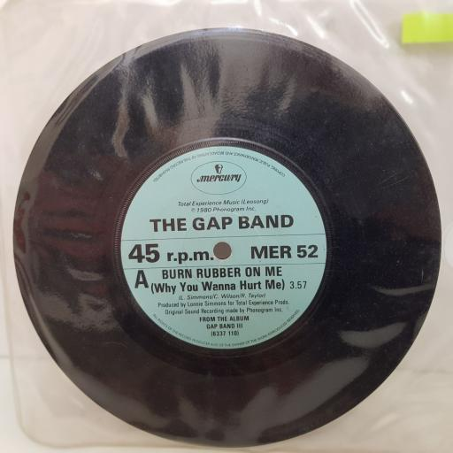 THE GAP BAND Burn rubber on me ,why you wanna hurt me ,, Nothing comes to sleepers. 7 inch single vinyl. MER52