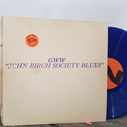 "GWW ""JOHN BIRCH SOCIETY BLUES"". BLUE VINYL 12"" LP. BD509"
