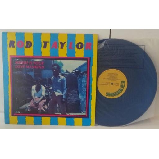 ROD TAYLOR where is your love mankind. BLUE VINYL. GREL17