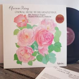"""Sir Arnold Bax. BBC Northern Singers, Stephen Wilkinson, Of A Rose I Sing . Choral Music By Sir Arnold Bax. 12"""" vinyl LP. A66092"""