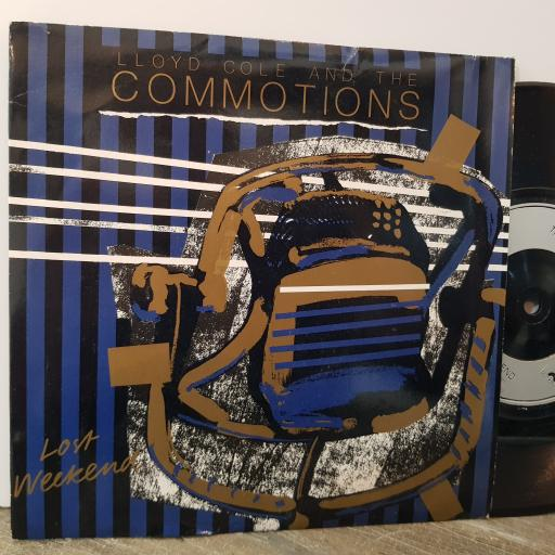 """LLOYD COLE AND THE COMMOTIONS Lost weekend, 7"""" vinyl single. COLE5"""