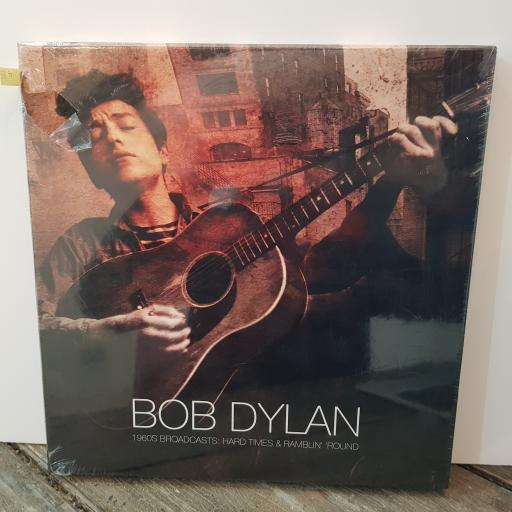 "BOB DYLAN 1960s broadcasts: hard times & ramblin' 'round, 3x 12"" vinyl LP compilation. LETV242LP"