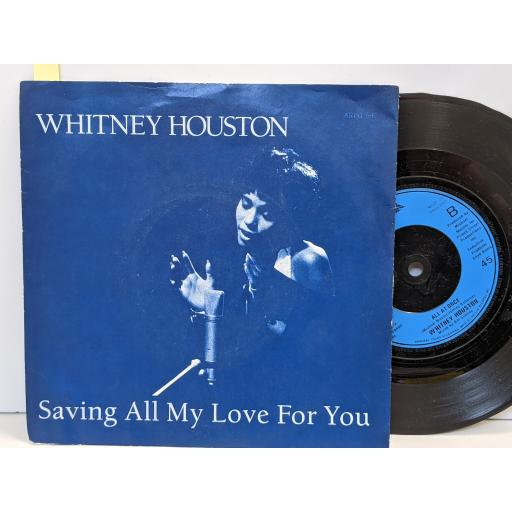 """WHITNEY HOUSTON Saving all my love for you, All at once, 7"""" vinyl SINGLE. ARIST640"""