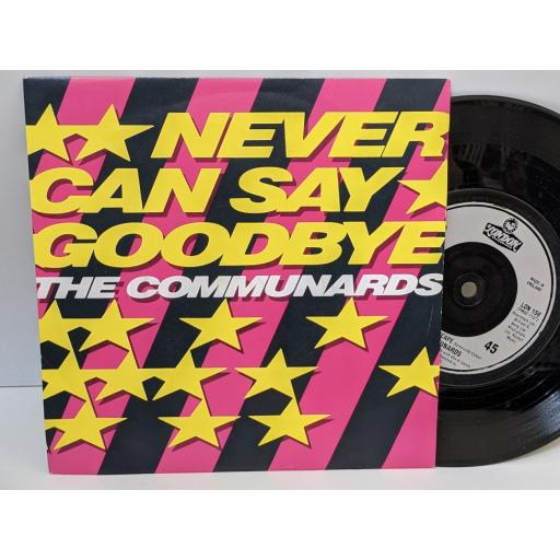 """THE COMMUNARDS Never can say goodbye, '77 the great escape, 7"""" vinyl SINGLE. LON158"""