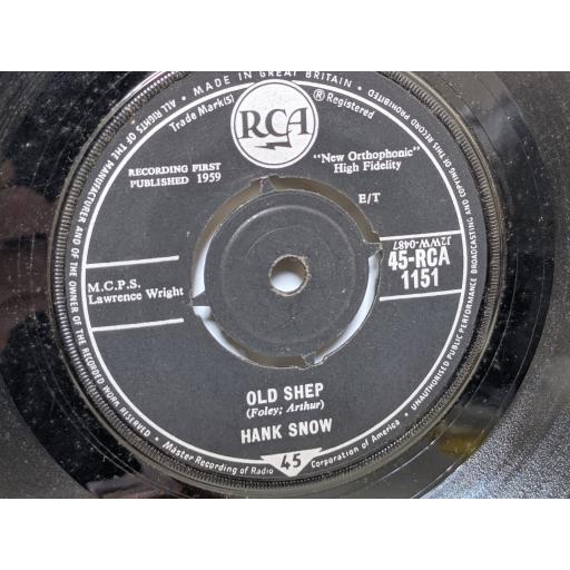 "HANK SNOW The last ride, Old shep, 7"" vinyl SINGLE. 45RCA1151"