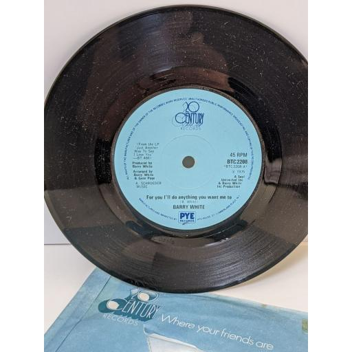 """BARRY WHITE For you i'll do anything you want me to, anything you'll want me to, 7"""" vinyl SINGLE. BTC2208"""