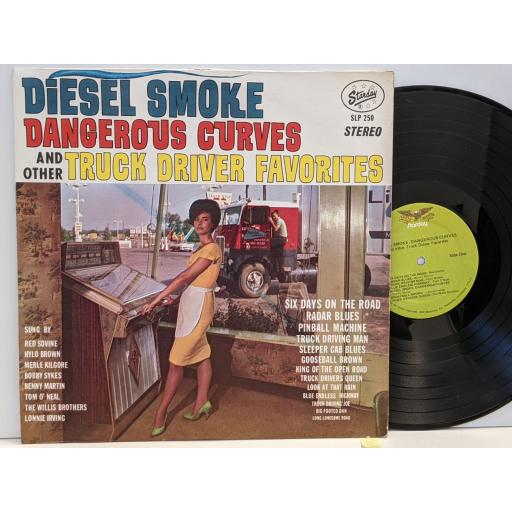"""RED SOVINE, BENNY MARTIN, HYLO BROWN ETC. Diesel smoke, dangerous curves and other truck driver favourites, 12"""" vinyl LP. SLP250"""