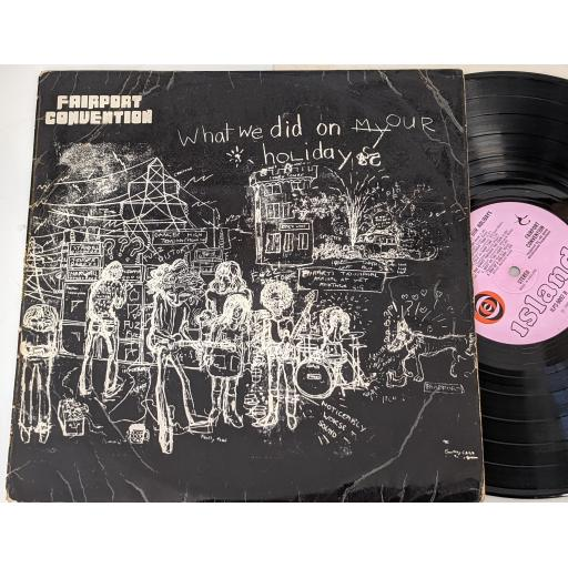 """FAIRPORT CONVENTION, what we did on our holidays, ILPS 9092, 12"""" LP"""