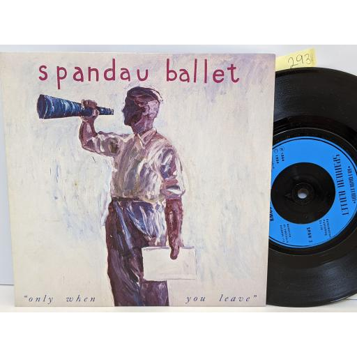 "SPANDAU BALLET Only when you leave, Paint me down, 7"" vinyl SINGLE. SPAN3"