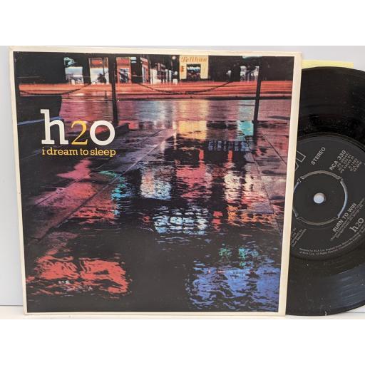 "H2O Dream to sleep, Burn to win, 7"" vinyl SINGLE. RCA330"