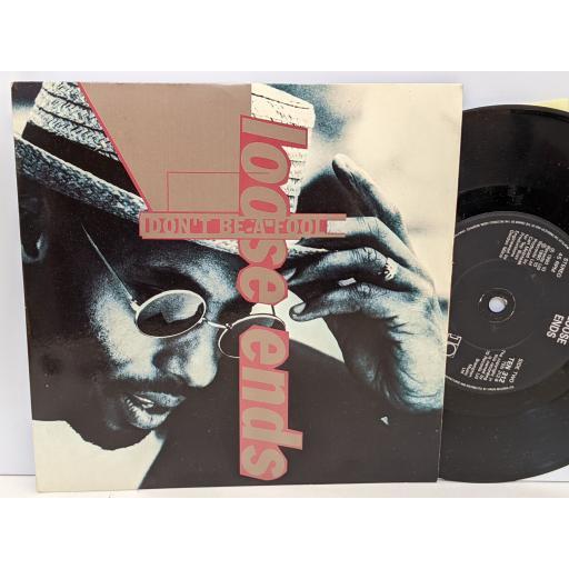 "LOOSE ENDS Don't be a fool, Let's wax a fatty, 7"" vinyl SINGLE. TEN312"