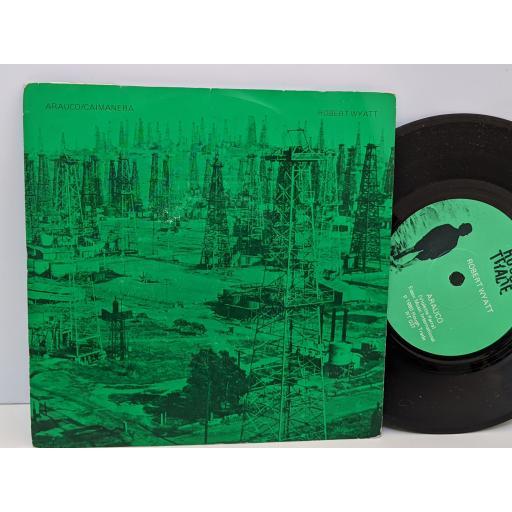 "ROBERT WYATT Caimanera, Arauco, 7"" vinyl SINGLE. RT037"