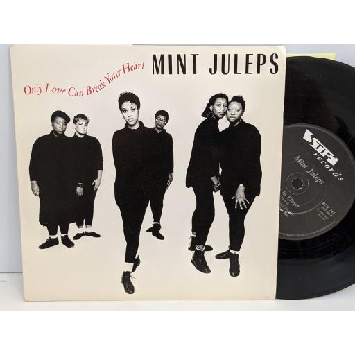"MINT JULEPS Only love can break your heart, Move in closer, 7"" vinyl SINGLE. BUY241"