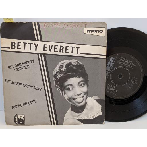 """BETTY EVERETT Getting mighty crowded, It's in his kiss ( the shoop soop song), You're no good, 7"""" vinyl SINGLE. CTD104"""