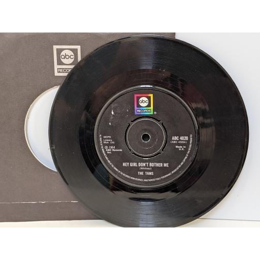 """THE TAMS Hey girl don't bother me, Be young be foolish be happy, 7"""" vinyl SINGLE. ABC4020"""